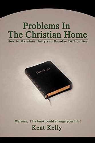 9780595455782: Problems In The Christian Home: How to Maintain Unity and Resolve Difficulties