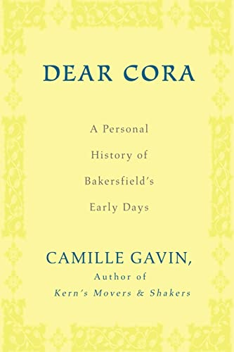 9780595455997: Dear Cora: A Personal History of Bakersfield's Early Days