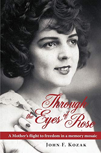 9780595456215: Through the Eyes of Rose: A Mother's Flight to Freedom in a Memory Mosaic