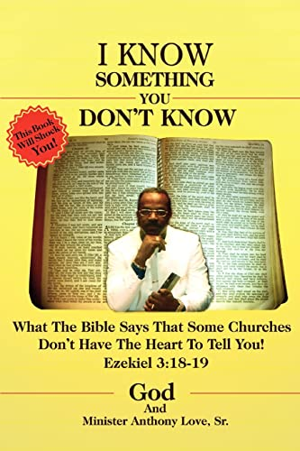 I Know Something You Dont Know What the Bible Says that Some Churches Dont Have the Heart to Tell ...