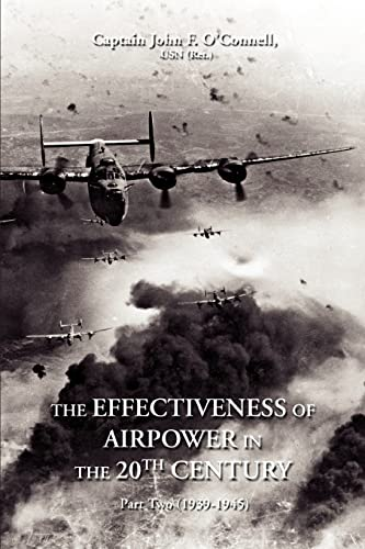 The Effectiveness of Airpower in the 20th: John F O