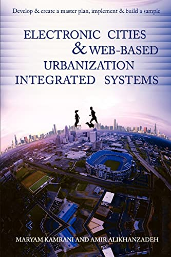 Electronic Cities Web-Based Urbanization Integrated Systems: Develop Create a Master Plan, ...