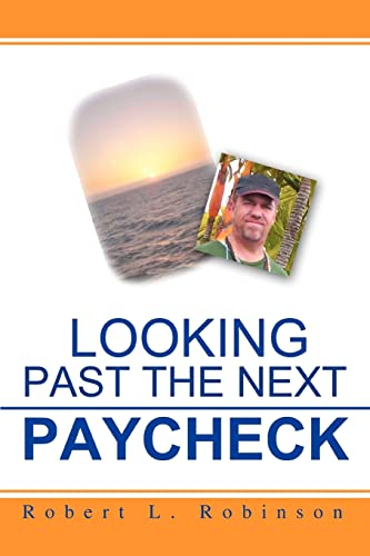 9780595457755: Looking Past The Next Paycheck