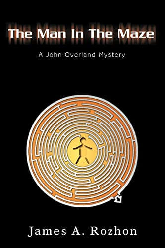 9780595458073: The Man In The Maze: A John Overland Mystery