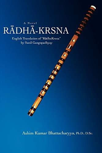 Radha-Krsna: English Translation of Radhakrsna by Sunil: Ashim Kumar Bhattacharyya