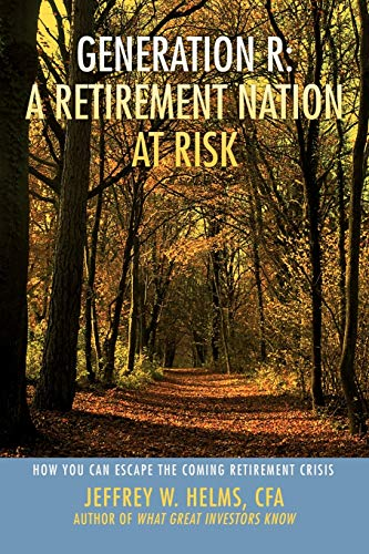 9780595459148: Generation R: A Retirement Nation at Risk: How You Can Escape the Coming Retirement Crisis