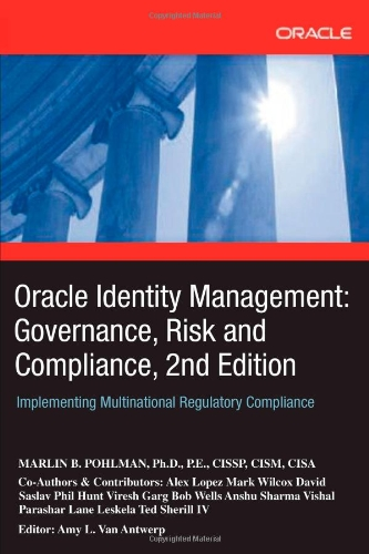 9780595459346: Oracle Identity Management: Governance, Risk and Compliance, 2nd Edition: Implementing Multinational Regulatory Compliance