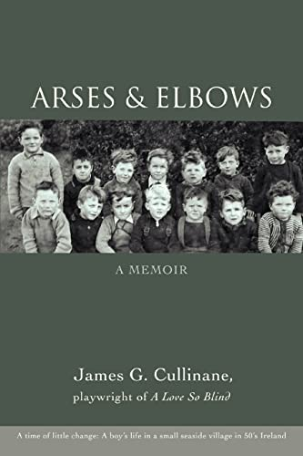 9780595460465: Arses & Elbows: A Memoir