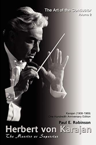 9780595461479: Herbert von Karajan: The Maestro as Superstar: The Art of the Conducto