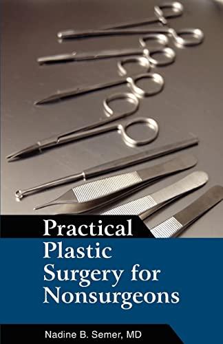 9780595461899: Practical Plastic Surgery for Nonsurgeons
