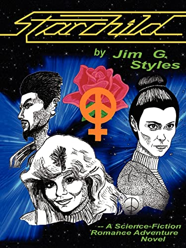 Starchild: A Science-Fiction Romance Adventure Novel: Jim Styles