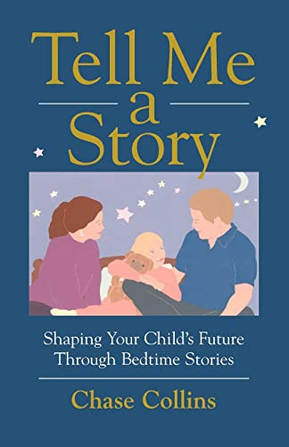 9780595462988: Tell Me A Story: Shaping Your Child's Future Through Bedtime Stories