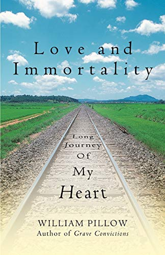 Love and Immortality: Long Journey of My Heart: Pillow, William
