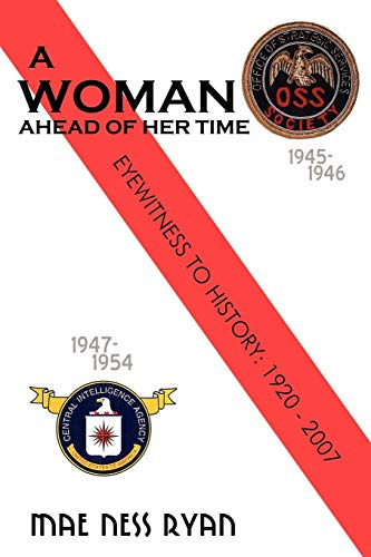9780595463237: A Woman Ahead of Her Time: Eyewitness to History: 1920 to 2007
