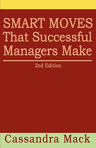 Smart Moves That Successful Managers Make: 2nd Edition: Cassandra Mack