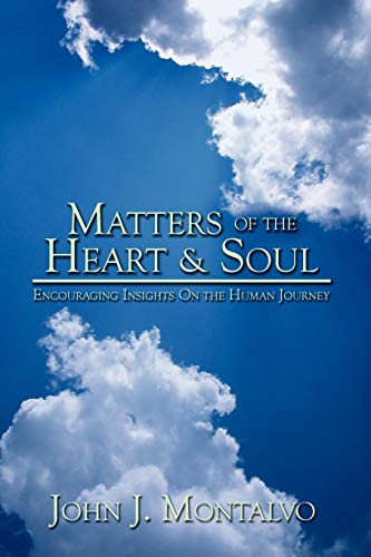 9780595464197: Matters of the Heart & Soul: Encouraging Insights On the Human Journey