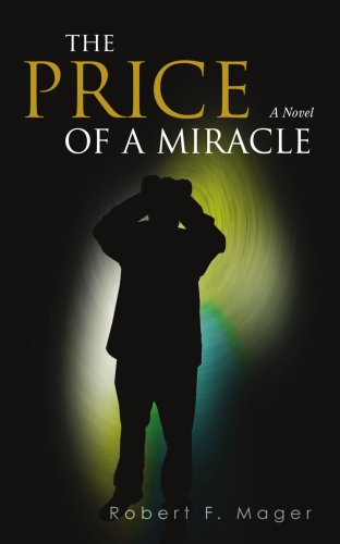 9780595464401: The Price of a Miracle: A Novel