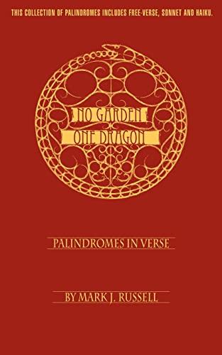 9780595464494: No Garden One Dragon: Palindromes In Verse