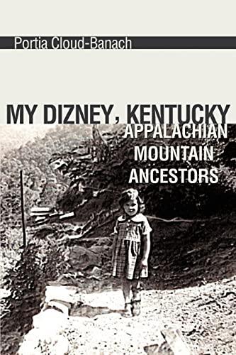 My Dizney, Kentucky Appalachian Mountain Ancestors: Portia Cloud-Banach