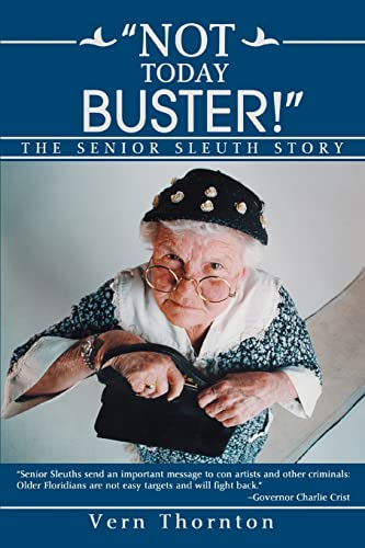 Not Today Buster The Senior Sleuth Story: Vern Thornton