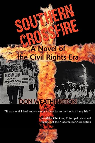 Southern Crossfire: A Novel of the Civil Rights Era: Weathington, Don