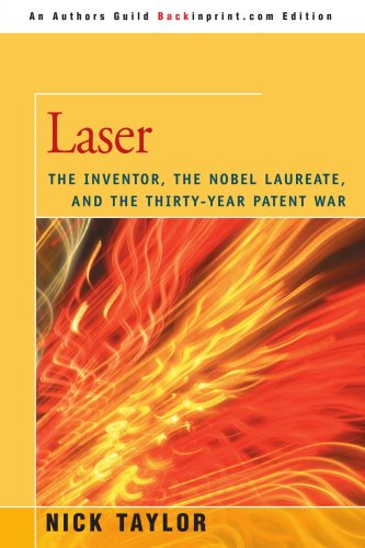 9780595465286: Laser: The Inventor, the Nobel Laureate, and the Thirty-Year Patent War