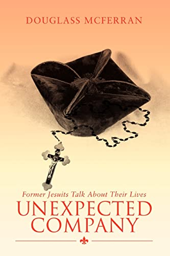 9780595465514: Unexpected Company: Former Jesuits Talk About Their Lives