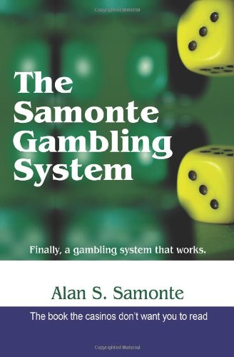 The Samonte Gambling System Finally a Gambling System That Works: Samonte, Alan S.