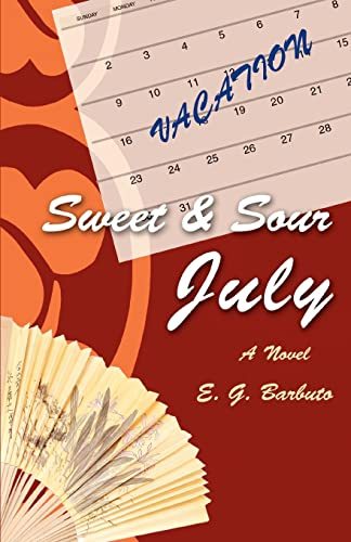 9780595465552: Sweet and Sour July: A Novel