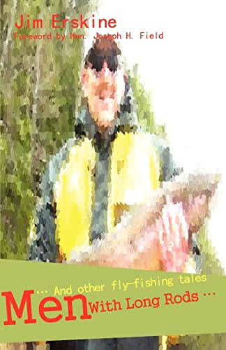 Men With Long Rods …: … And other fly-fishing tales (0595465633) by Erskine, Jim