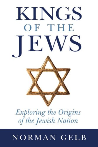 9780595465682: Kings of the Jews: Exploring the Origins of the Jewish Nation