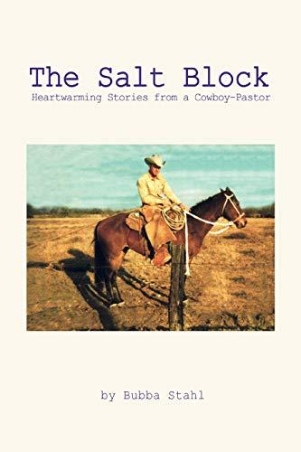 9780595466276: The Salt Block: Heartwarming Stories from a Cowboy-Pastor