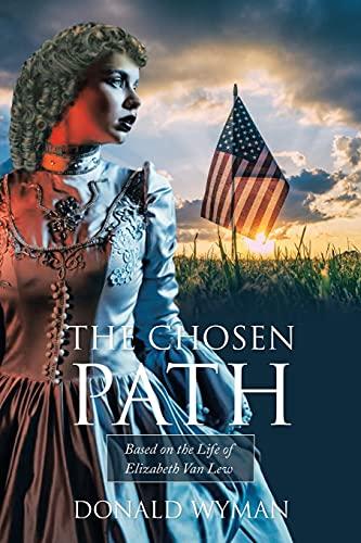 The Chosen Path: Based on the Life: Donald Paul Wyman