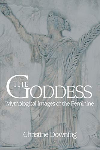 9780595467747: The Goddess: Mythological Images of the Feminine