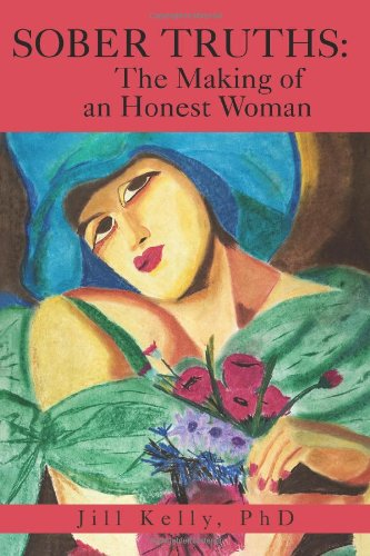 9780595468645: Sober Truths The Making of an Honest Woman
