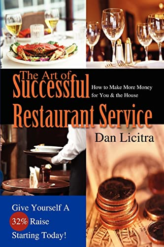9780595469178: The Art of Successful Restaurant Service: How to Make More Money for You & the House