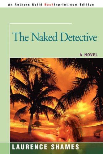 9780595469239: The Naked Detective