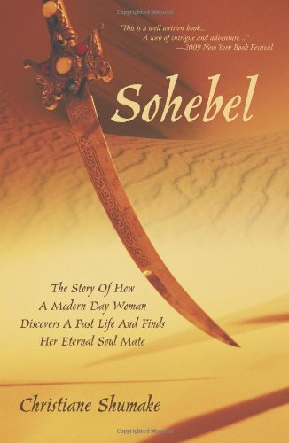 Sohebel: The Story Of How A Modern Day Woman Discovers A Past Life And Finds Her Eternal Soul Mate:...