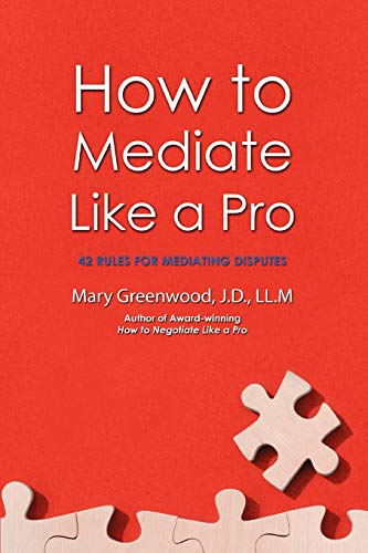 9780595469628: How to Mediate Like a Pro: 42 Rules for Mediating Disputes