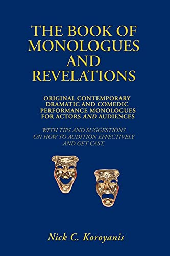 9780595469857: The Book of Monologues and Revelations: Original Contemporary Dramatic and Comedic Performance Monologues for Actors and Audiences