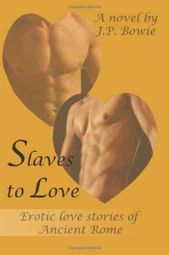 9780595470082: Slaves to Love: Erotic love stories of Ancient Rome