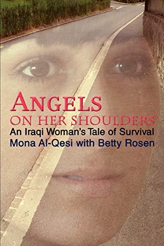 Angels on Her Shoulders: An Iraqi Woman's Tale of Survival: Al-Qesi, Mona
