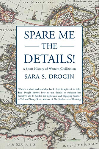 9780595470471: Spare Me the Details!: A Short History of Western Civilization