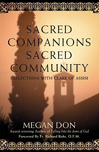 9780595470686: Sacred Companions Sacred Community: Reflections with Clare of Assisi