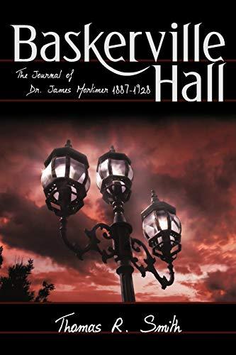 9780595470747: Baskerville Hall: The Journal of Dr. James Mortimer 1887-1928