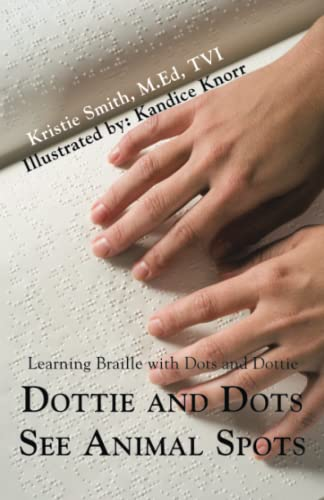 9780595471300: Dottie and Dots See Animal Spots: Learning Braille With Dots and Dottie