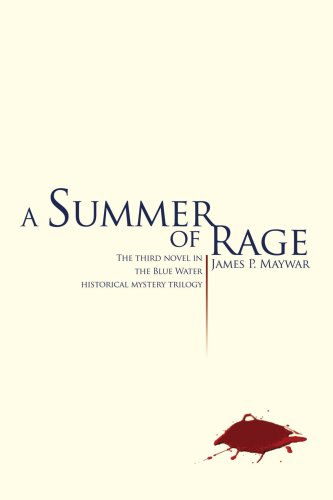 A Summer of Rage: The third novel in the Blue Water historical mystery trilogy: Maywar, James