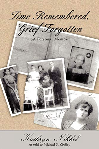 9780595471515: Time Remembered, Grief Forgotten: A Personal Memoir