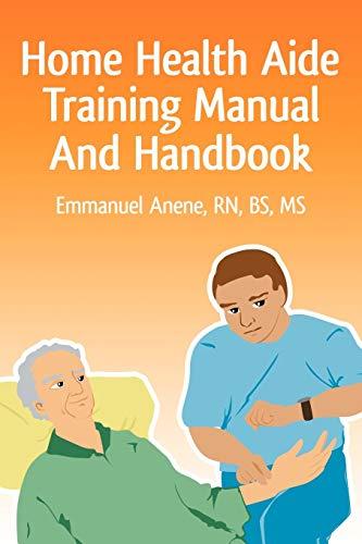 9780595471607: Home Health Aide Training Manual And Handbook
