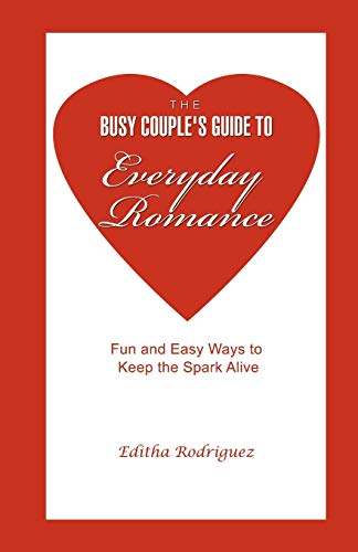 9780595471638: The Busy Couple's Guide to Everyday Romance: Fun and Easy Ways to Keep the Spark Alive